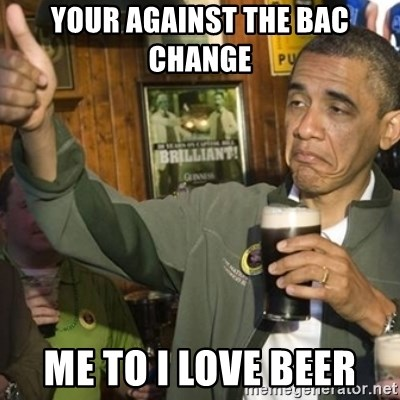 THUMBS UP OBAMA - YOUR AGAINST THE BAC CHANGE  ME TO I LOVE BEER