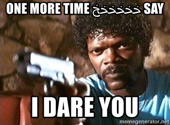 Pulp Fiction - SAY خخخخخخ ONE MORE TIME  I DARE YOU