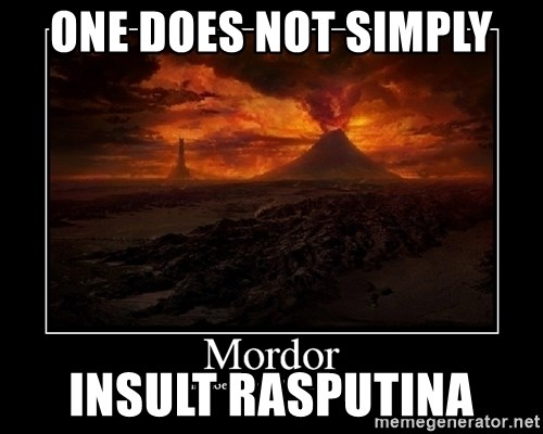 Lord Of The Rings Boromir One Does Not Simply Mordor - One does not simply insult rasputina