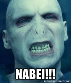 Angry Voldemort -  Nabei!!!