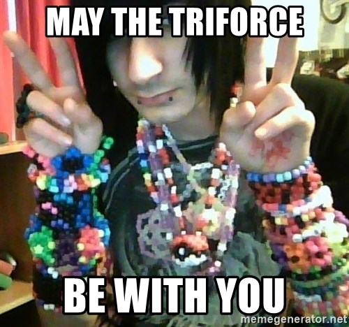 Scumbag Scenefag - May the triforcE Be with you