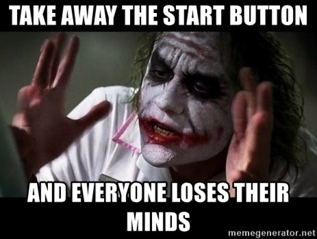 joker mind loss - take away the start button and everyone loses their minds