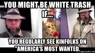"""white trash phlash misericord tracy sharp baer - You might be white trash if.... You regularly see kinfolks on """"America's Most Wanted."""