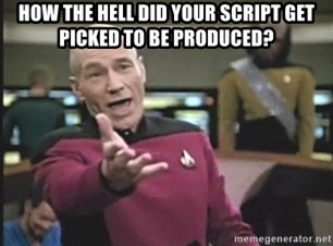 Picard Wtf - How the hell did your script get picked to be produced?