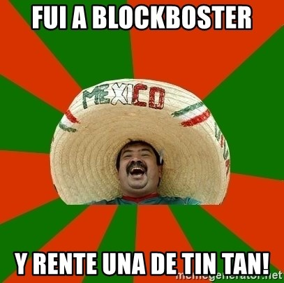 Successful Mexican - FUI A BLOCKBOSTER Y RENTE UNA DE TIN TAN!