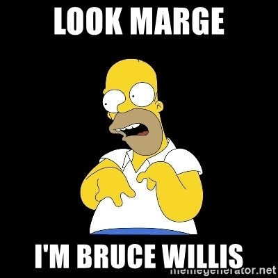 look-marge - LOOK MARGE I'M BRUCE WILLIS