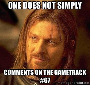 Boromir - one does not simply  Comments on the gametrack #67