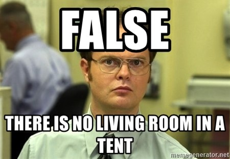 Dwight Schrute - False There is no living room in a tent