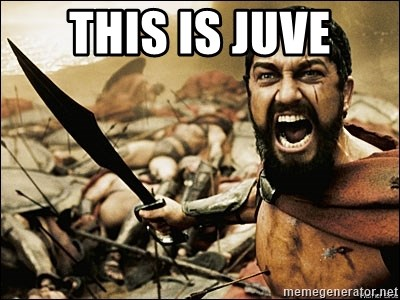 This Is Sparta Meme - THIS IS JUVE
