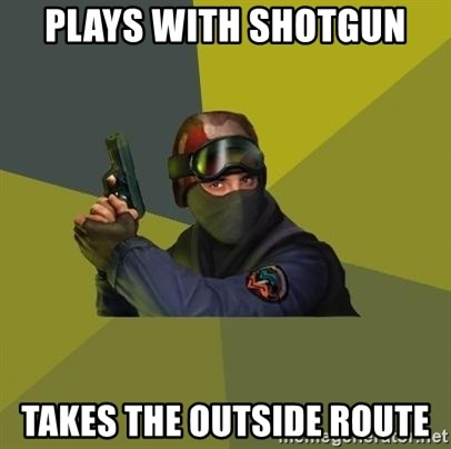 Counter Strike - plays with shotgun takes the outside route