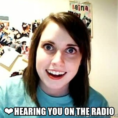 Overly Attached Girlfriend 2 -  ❤HEARING YOU ON THE RADIO