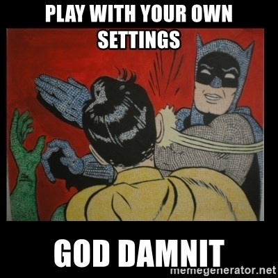 Batman Slappp - play with your own settings  god damnit