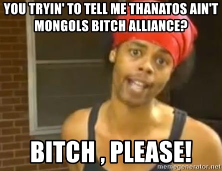 Antoine Dodson - you tryin' to tell me thanatos ain't mongols bitch alliance? bitch , please!