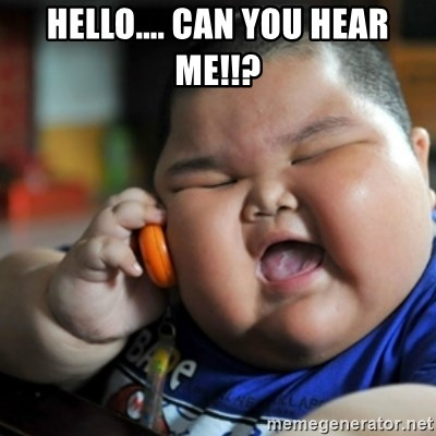 fat chinese kid - HELLO.... CAN YOU HEAR ME!!?
