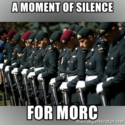 Moment Of Silence - A moment of silence for MORC