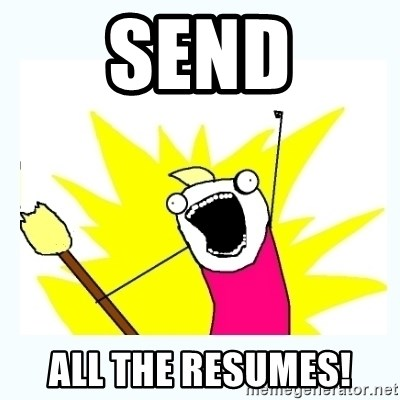 All the things - Send all the resumes!