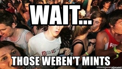 -Sudden Clarity Clarence - WAIT... THOSE WEREN'T MINTS