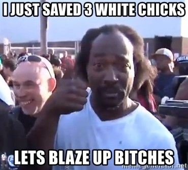 charles ramsey 3 - I JUST SAVED 3 WHITE CHICKS LETS BLAZE UP BITCHES