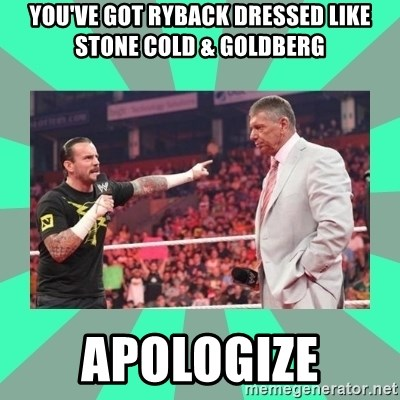 CM Punk Apologize! - you've got ryback dressed like stone cold & goldberg apologize