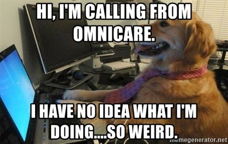I have no idea what I'm doing - Dog with Tie - Hi, I'm calling from omnicare. I have no idea what i'm doing....so weird.