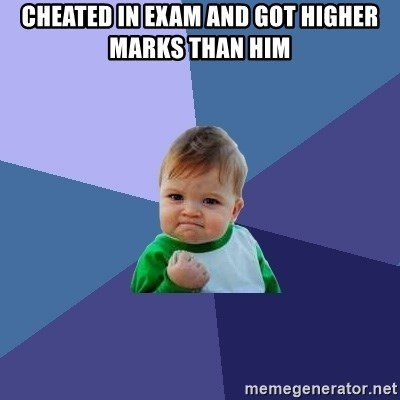 Success Kid - cheated in exam and got higher marks than him