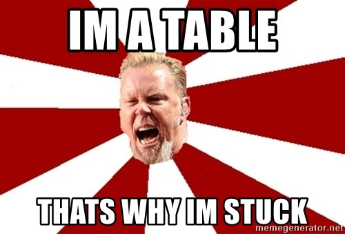 James The Table - IM A TABLE THATS WHY IM STUCK