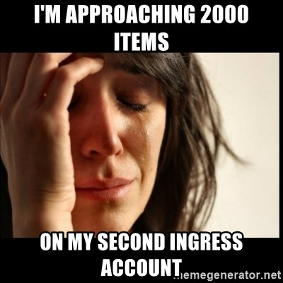 First World Problems - I'm approaching 2000 Items On my second ingress account