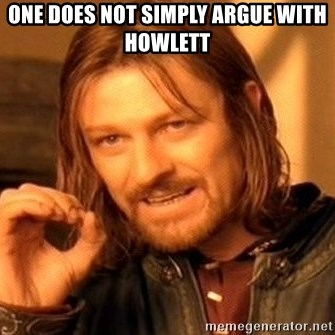 One Does Not Simply - One does not simply argue with howlett