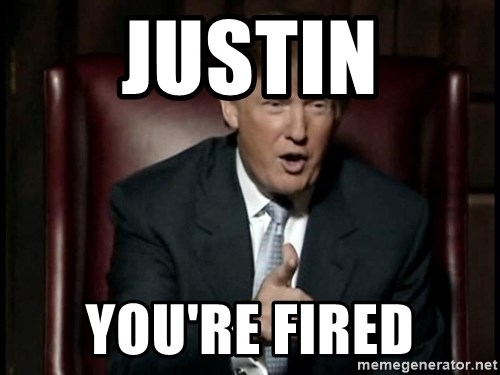 Donald Trump - justin You're fired