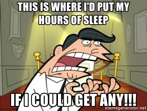 Timmy turner's dad IF I HAD ONE! - This is where I'd put my hours of sleep if I could get any!!!
