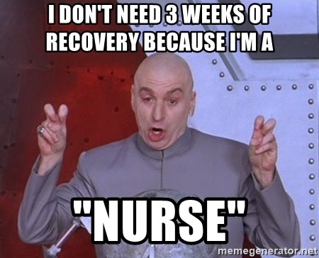"""Dr. Evil Air Quotes - i don't need 3 weeks of recovery because i'm a  """"nurse"""""""