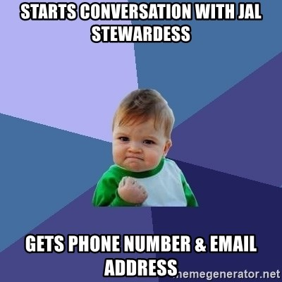 Success Kid - Starts conversation with jal stewardess gets phone number & email address