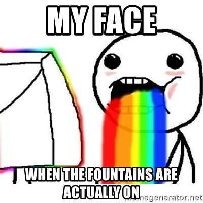 Puking Rainbows - MY FACE WHEN THE FOUNTAINS ARE ACTUALLY ON