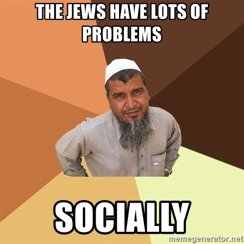 Ordinary Muslim Man - the jews have lots of problems socially