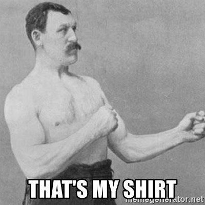 overly manly man -  That's My shirt