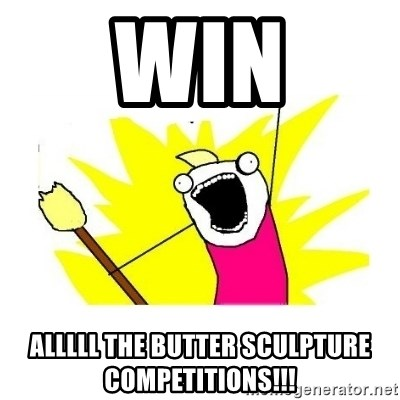 clean all the things blank template - win alllll THE BUTTER SCULPTURE COMPEtITIONS!!!