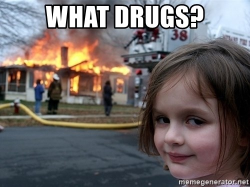 Disaster Girl - What Drugs?
