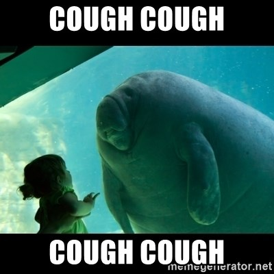 Overlord Manatee - COUGH COUGH COUGH COUGH