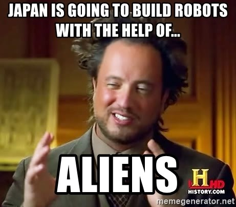 Ancient Aliens - Japan is going to build robots with the help of... Aliens