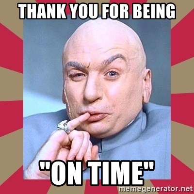 "Dr. Evil - Thank you for being ""ON time"""