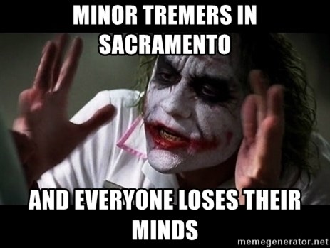 joker mind loss - MInor trEmers in sacramento and everyone loses their minds