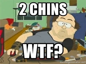 South Park Wow Guy - 2 chins  wtf?