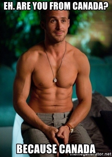 Shirtless Ryan Gosling - Eh. Are you from Canada? Because Canada