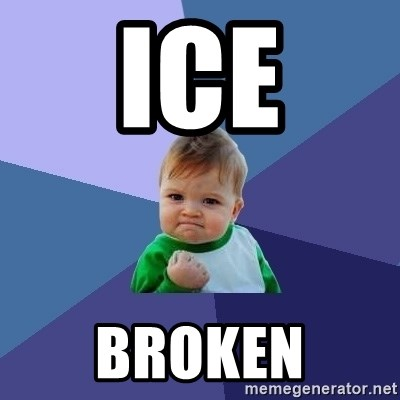 Success Kid - ice broken