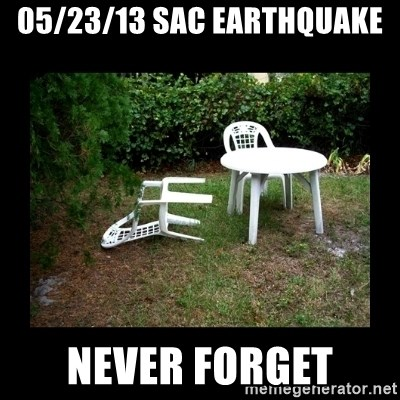 Lawn Chair Blown Over - 05/23/13 sac earthQuake Never forget