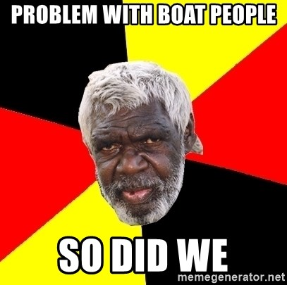 Abo - PROBLEM WITH BOAT PEOPLE SO DID WE