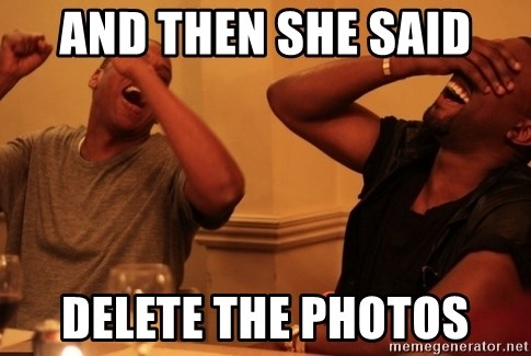 Jay-Z & Kanye Laughing - and then she said delete the photos