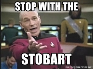 Captain Picard - stop with the stobart