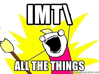 X ALL THE THINGS - imt\ all the things