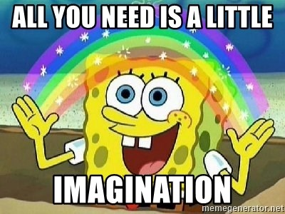 Imagination - ALL YOU NEED IS A LITTLE IMAGINATION